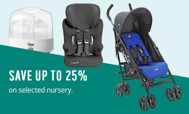 Save up to 25% on selected nursery.