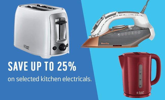 Save up to 25% on selected kitchen electricals.