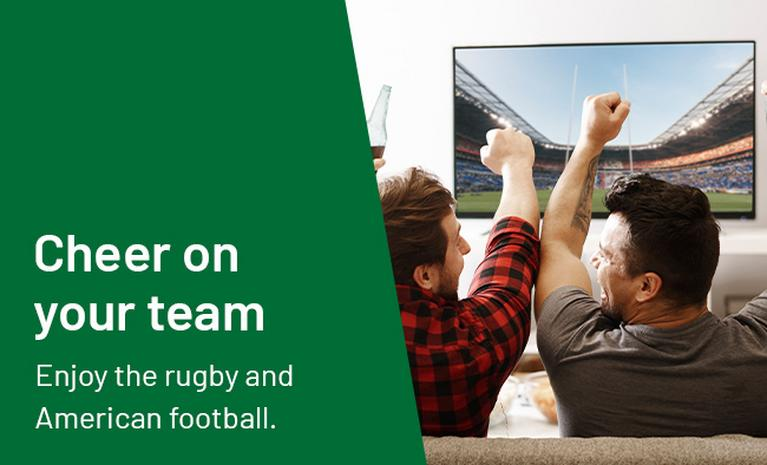 Cheer on your team. Enjoy the rugby and American football.