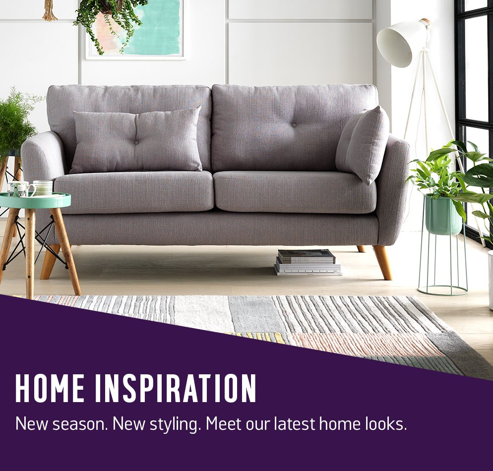 Home inspiration. New season. New styling. Meet our latest home looks.