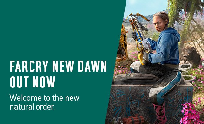 Farcry New Dawn out now. Welcome to the new natural order.