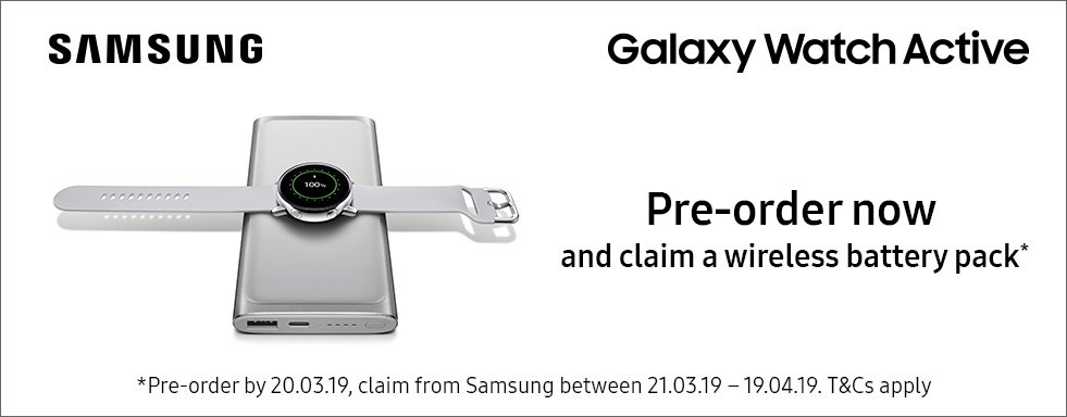 Samsung Galaxy Watch Active. Pre-order now and claim a wireless battery pack*
