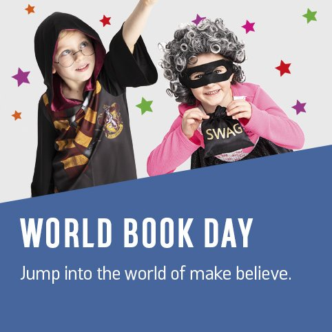 World Book Day Jump into the world of make believe.