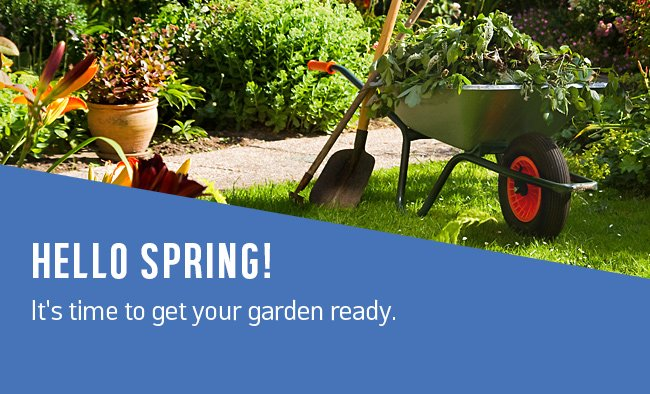 Hello spring! It's time to get your garden ready.