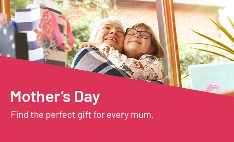 Mother's Day. Find the perfect gift for every mum.