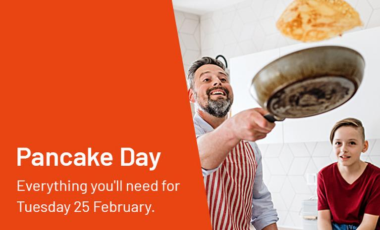 Pancake Day. All the tools you need to make amazing pancakes February 25.