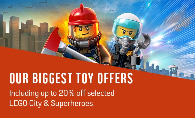 Our biggest toy offers. Including up to 20% off selected LEGO City & Superheroes.