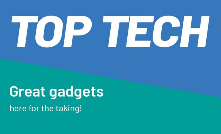 Top tech - great gadgets, here for the taking.