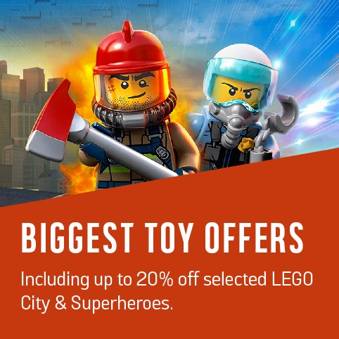 Biggest toy offers. Including up to 20% off selected LEGO City & Superheroes.