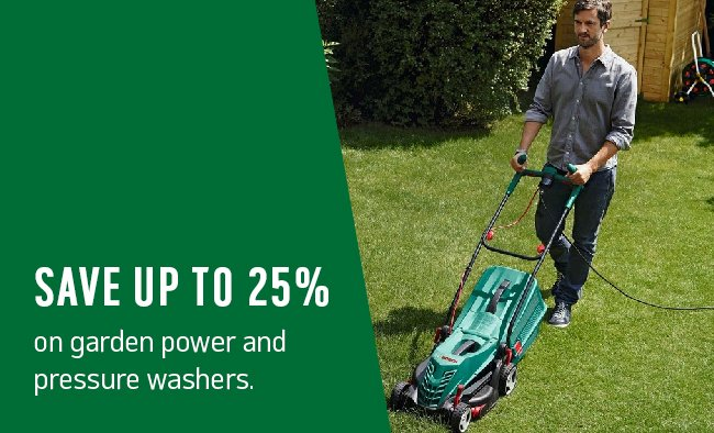 Save up to 25% on garden power and pressure washers.