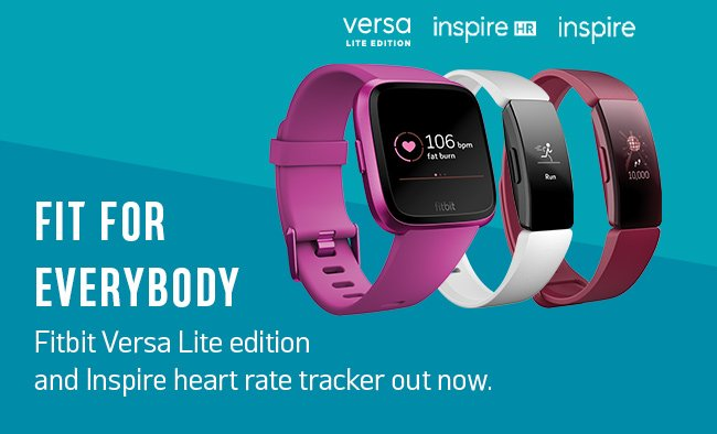 Fit for everybody. Fitbit Versa Lite Edition and Inspire heart rate tracker out now.