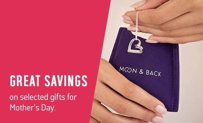 Great savings on selected gifts for Mother's Day.