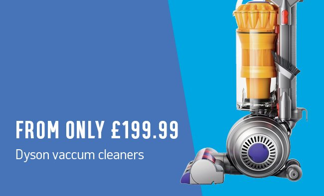 Dyson vacuum cleaners from only £199.