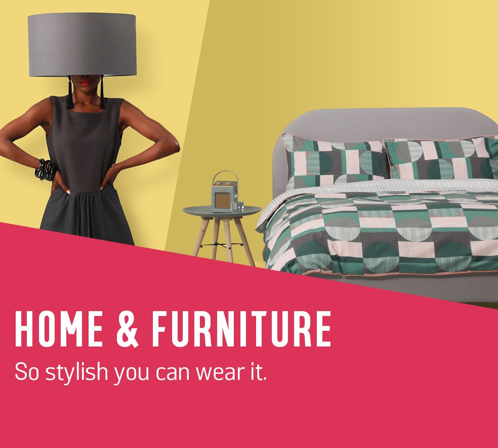 Home & furniture. So stylish you can wear it.