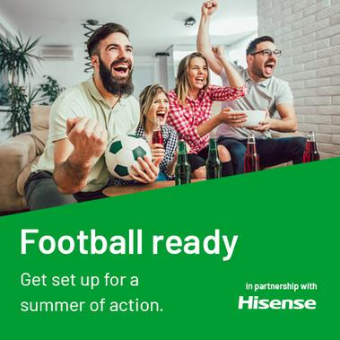 Football ready. Get set up for a summer of action.