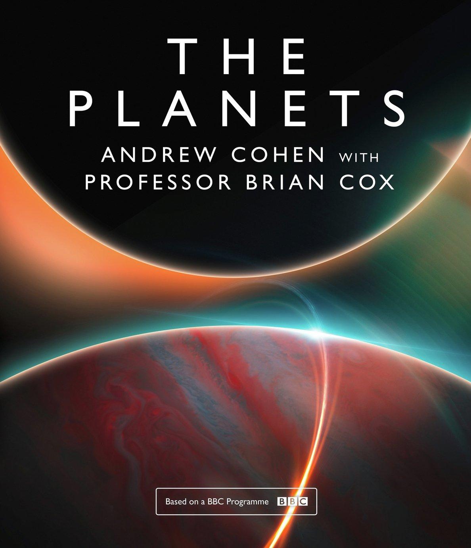 The Planets - Professor Brian Cox & Andrew Cohen
