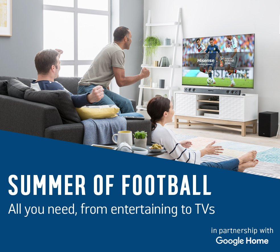 Summer of football. All you need, from entertaining to TVs in partnership with Google Home.