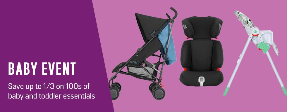 Baby Event. Save up to 1/3 on 100s of baby and toddler essentials.