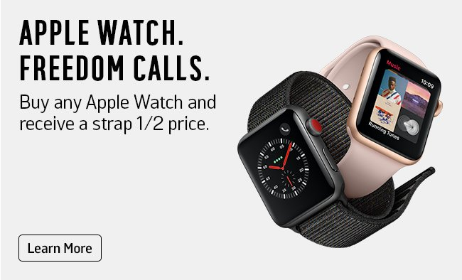 Apple watch. Freedom calls. Buy any Apple Watch and receive a strap 1/2 price.