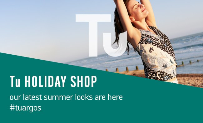 Tu holiday shop. Our latest summer looks are here.