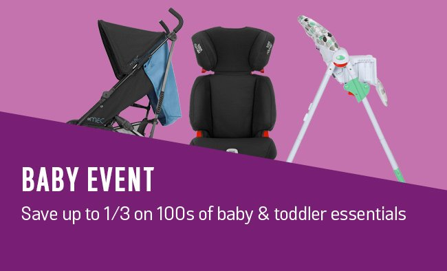 Baby event. Save up to 1/3 on hundreds of baby and toddler essentials.