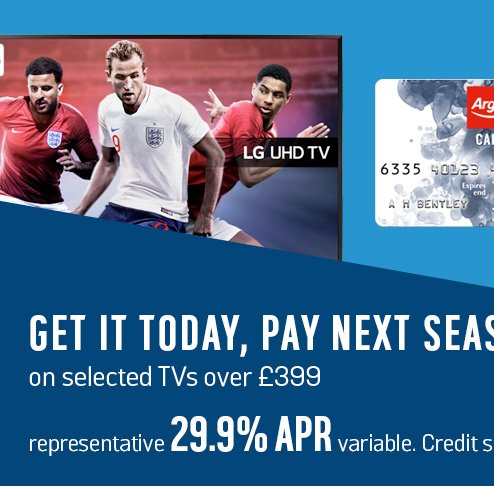 Get it today, up to 12 months to pay on selected TVs over £399. Representative 29.9% APR variable. Credit subject to status.