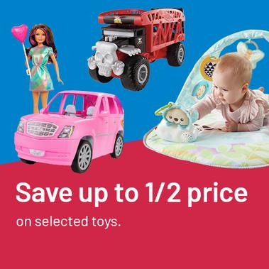 Save up to 1/2 price on selected Toys.