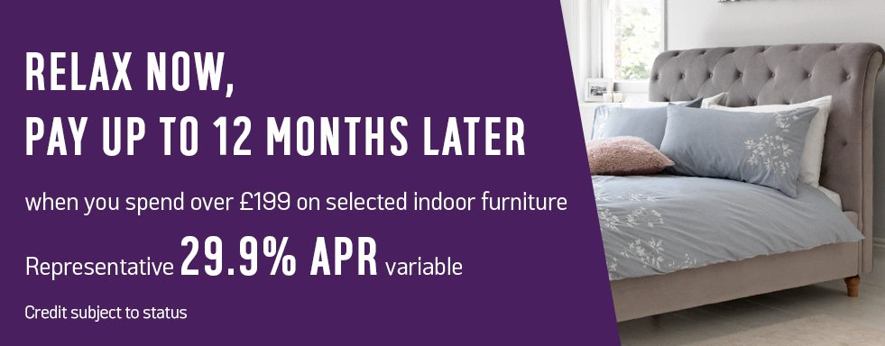 Pay up to 12 months later when you spend over £199 on selected indoor furniture. Representative 29.9% APR variable. Credit subject to status.