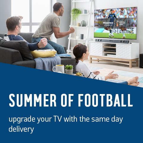 Don't miss the action! Upgrade your TV today with same day delivery on selected TVs. Subject to availability.