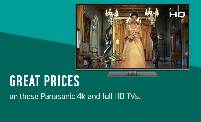 Great prices on these Panasonic 4k and full HD TVs.