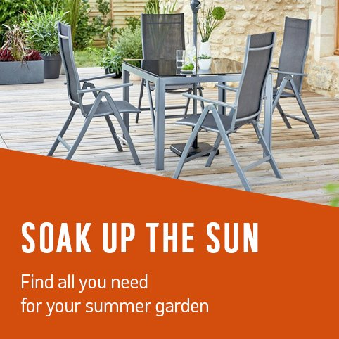 Soak up the sun. Find all you need for your summer garden.