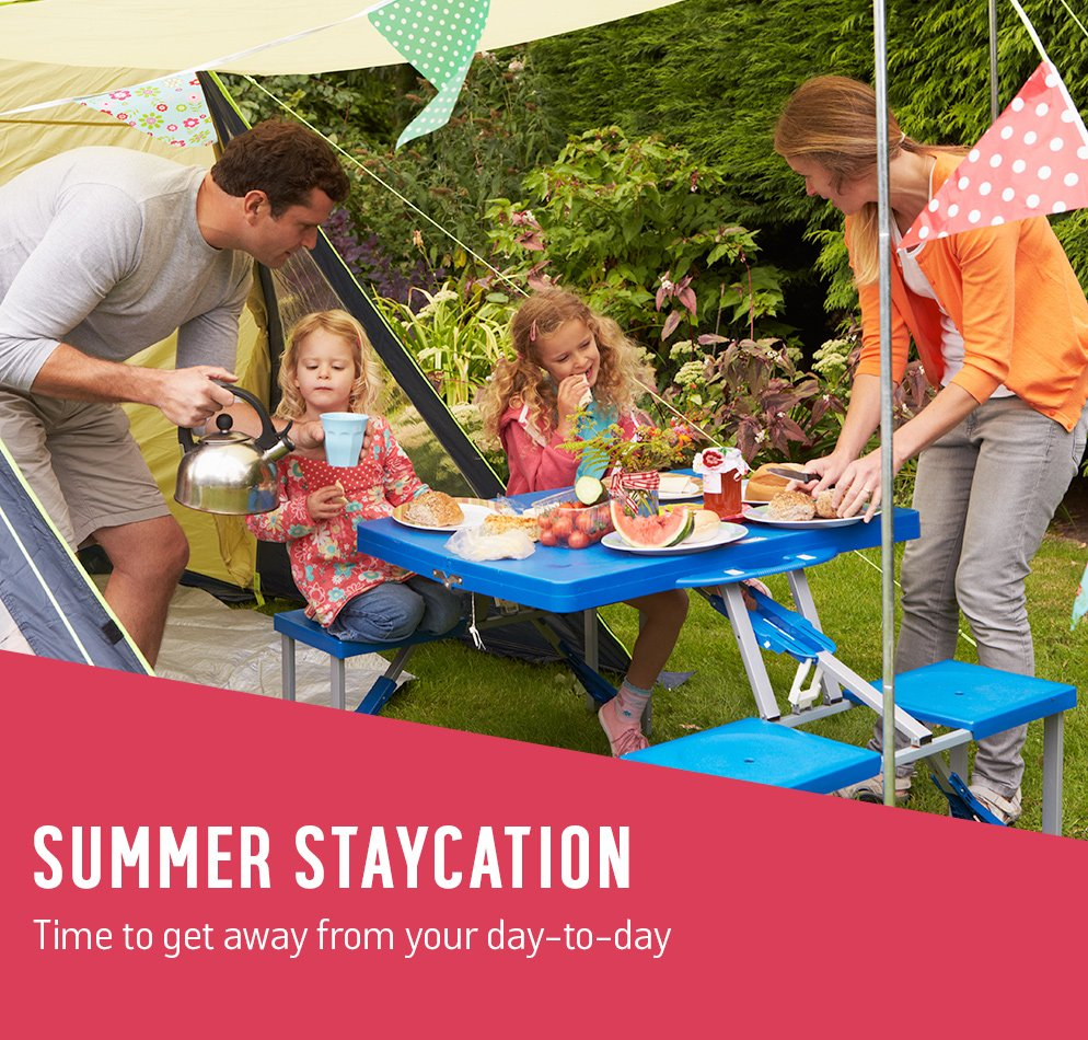 Summer staycation. Time to get away from your day-to-day.