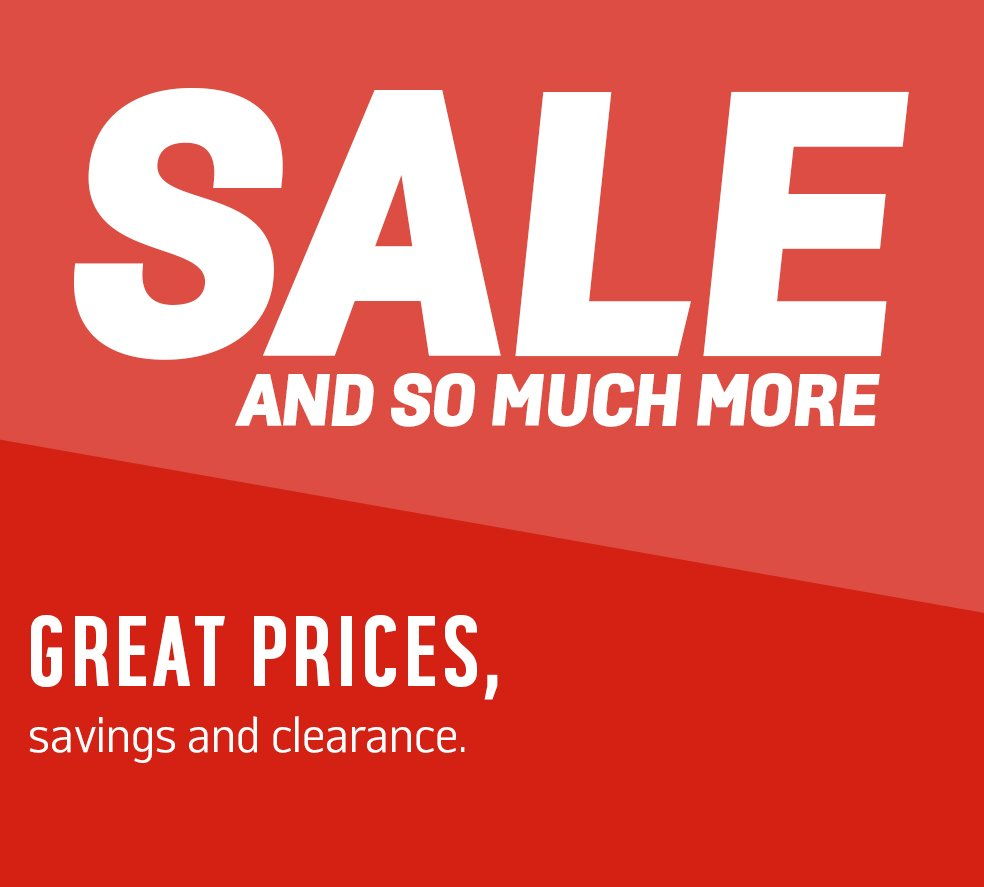 Sale and so much more. Great prices, savings and clearance.