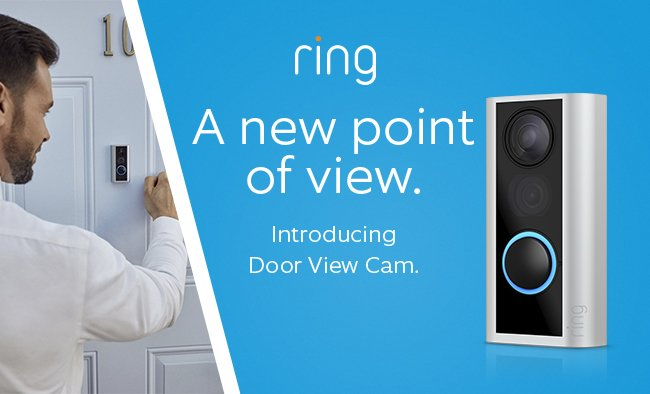 A new point of view. Introducing the Ring door view cam.
