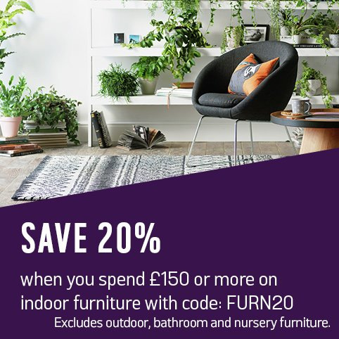 Save 20% when you spend £150 or more on indoor furniture with code FURN20. Excludes outdoor, bathroom and nursery furniture.