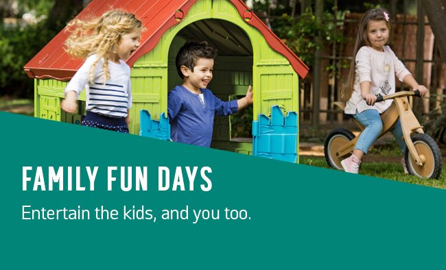 Family fun days. Entertain the kids (and you too…).