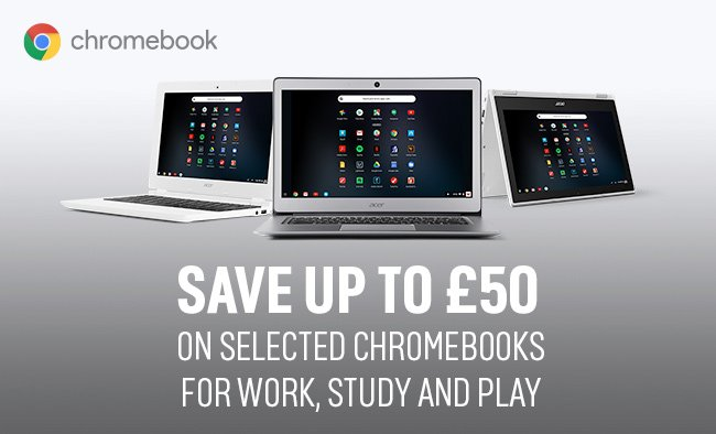 Save up to £50 on selected Chromebooks.