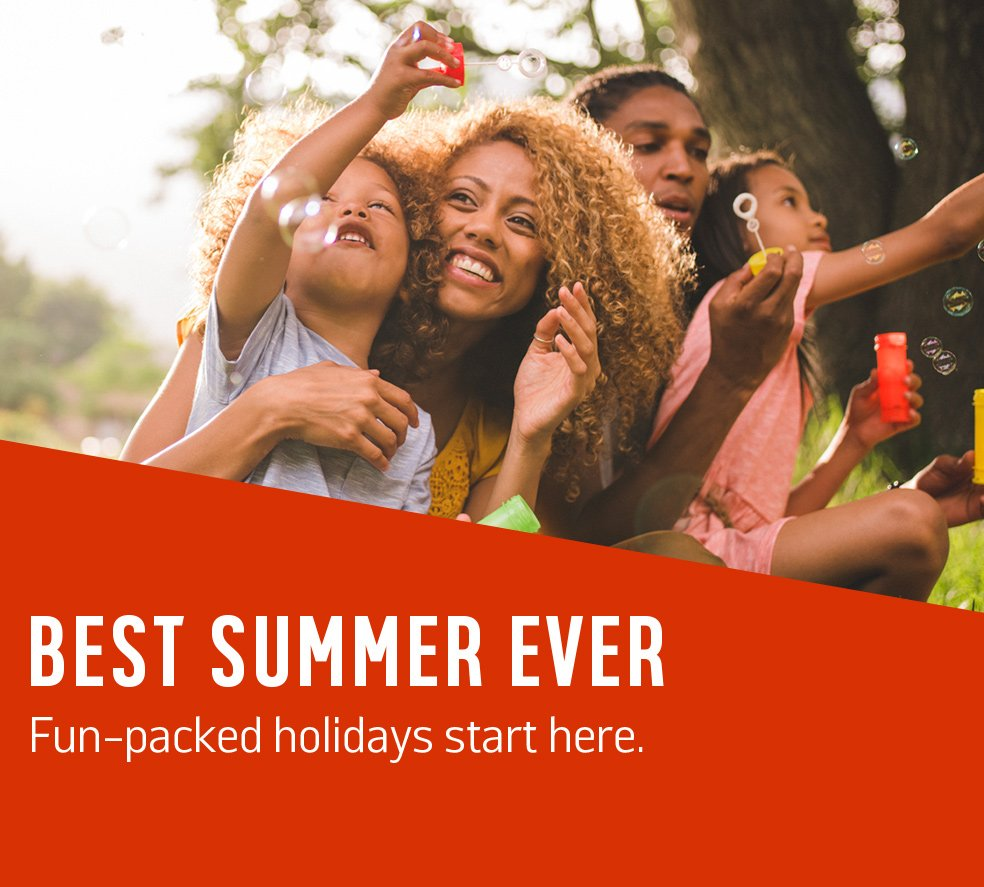 Best summer ever. Fun-packed holidays start here.