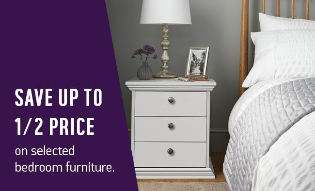 Save up to 1/2 price on selected bedroom furniture.