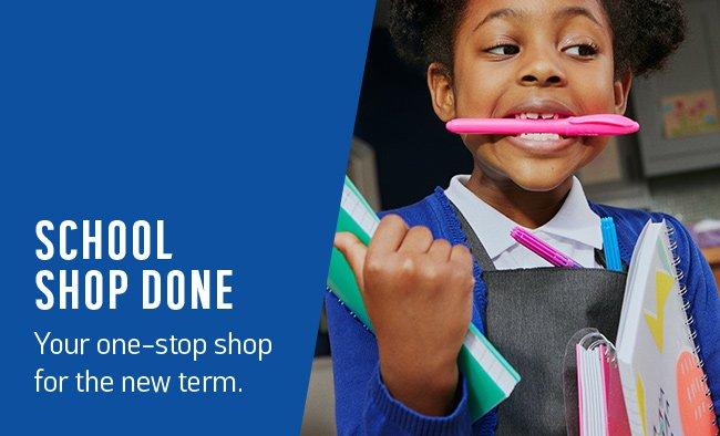 School shop done. Your one-stop shop for the new term.