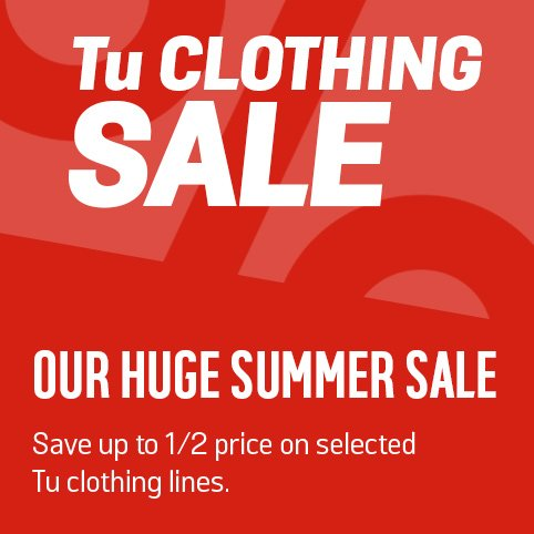 Our huge summer sale. Save up to 1/2 price on selected Tu clothing lines.