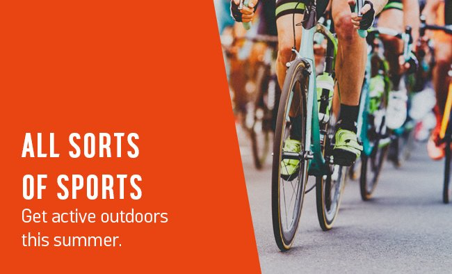 All sorts of sports. Get active outdoors this summer.