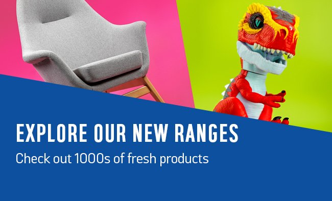 Explore our new ranges. Check out 1000s of fresh products.