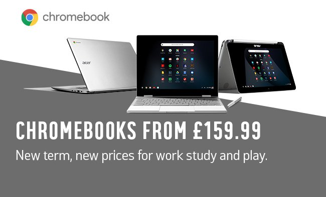 Chromebooks from £159.99. New term, new prices for work study and play.