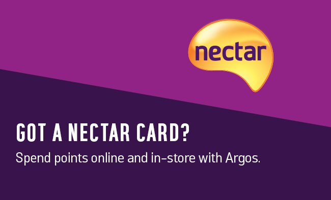 Got a Nectar card? Spend points online and in-store with Argos.