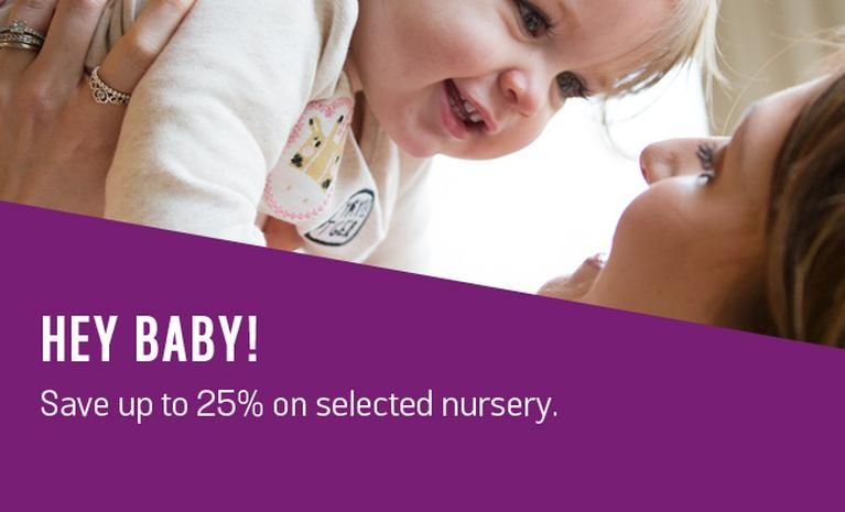 Hey baby! Save up to 25% on selected nursery. Must end on Tuesday.