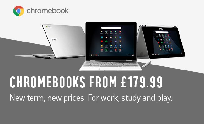 Chromebooks from £179.99. New term, new prices for work study and play.