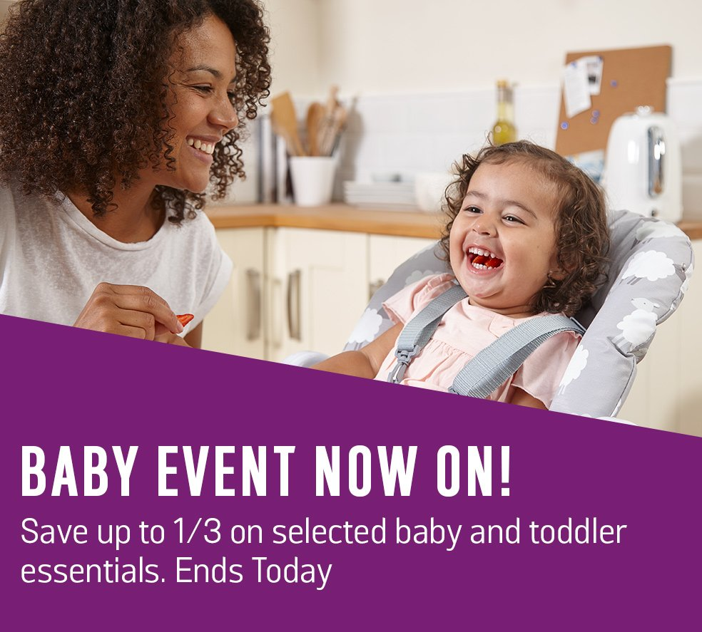 Baby event now on! Save up to 1/3 on selected baby and toddler essentials. Ends today.
