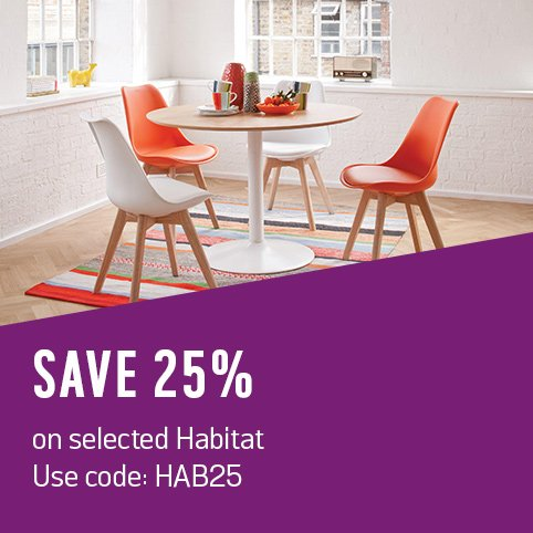 Save 25% on selected Habitat using code: HAB25.