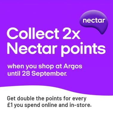 Collect 2x Nectar points when you shop at Argos until 28 September. Get double the points for every £1 you spend online and in-store.